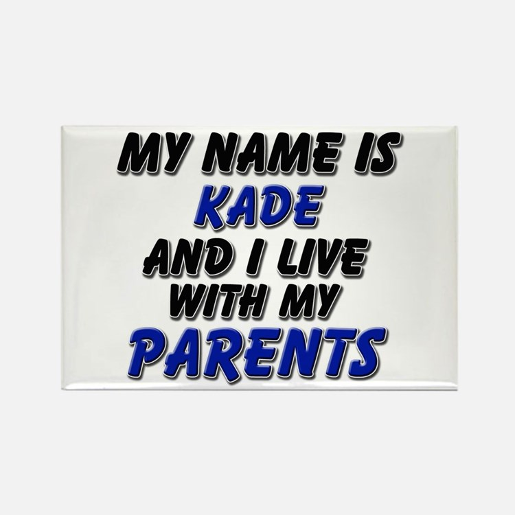 my name is kade and I live with my parents Rectang