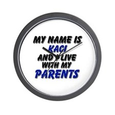 my name is kaci and I live with my parents Wall Cl