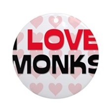 I LOVE MONKS Ornament (Round)