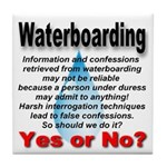 Waterboarding Yes or No? Tile Coaster