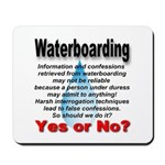 Waterboarding Yes or No? Mousepad