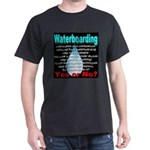 Waterboarding Yes or No? Dark T-Shirt