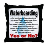 Waterboarding Yes or No? Throw Pillow