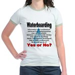 Waterboarding Yes or No? Jr. Ringer T-Shirt