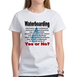 Waterboarding Yes or No? Women's T-Shirt