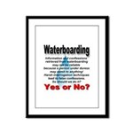 Waterboarding Yes or No? Framed Panel Print