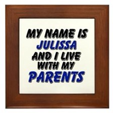 my name is julissa and I live with my parents Fram