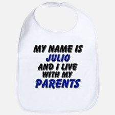 my name is julio and I live with my parents Bib