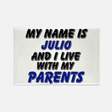 my name is julio and I live with my parents Rectan