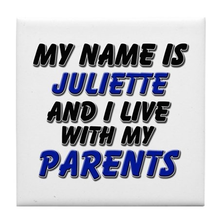 my name is juliette and I live with my parents Til