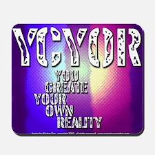 Create Own Reality Mousepad