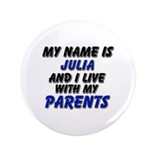 """my name is julia and I live with my parents 3.5"""" B"""