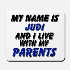 my name is judi and I live with my parents Mousepa