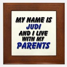 my name is judi and I live with my parents Framed