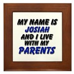 my name is josiah and I live with my parents Frame
