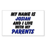 my name is josiah and I live with my parents Stick