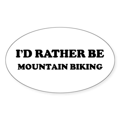 Rather be Mountain Biking Oval Sticker