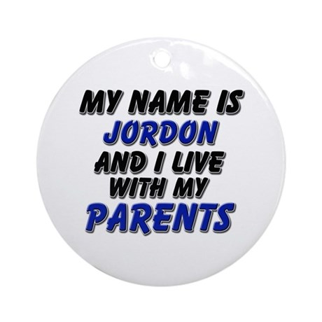 my name is jordon and I live with my parents Ornam