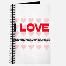 I LOVE MENTAL HEALTH NURSES Journal