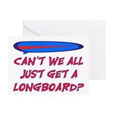 GET A LONG BOARD Greeting Card