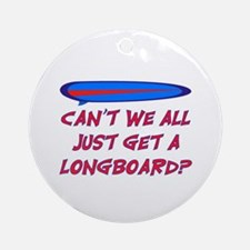 GET A LONG BOARD Ornament (Round)