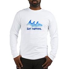 SURF HAPPENS.. Long Sleeve T-Shirt