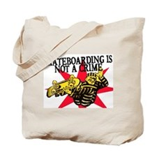 SKATEBOARDING IS NOT A CRIME Tote Bag