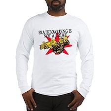 SKATEBOARDING IS NOT A CRIME Long Sleeve T-Shirt