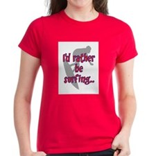 I'D RATHER BE SURFING Tee
