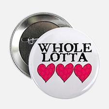 """WHOLE LOTTA LOVE (HEARTS) 2.25"""" Button"""