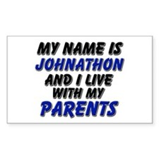 my name is johnathon and I live with my parents St