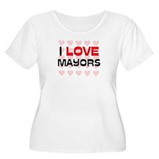 I LOVE MAYORS T-Shirt