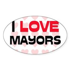 I LOVE MAYORS Oval Decal