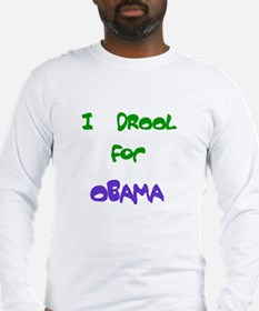 I Drool for Obama Long Sleeve T-Shirt