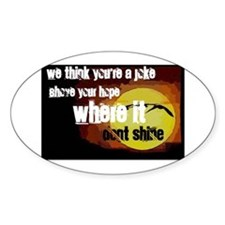 We think you're a joke Oval Decal