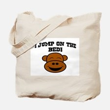 I JUMP ON THE BED! Tote Bag