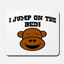 I JUMP ON THE BED! Mousepad