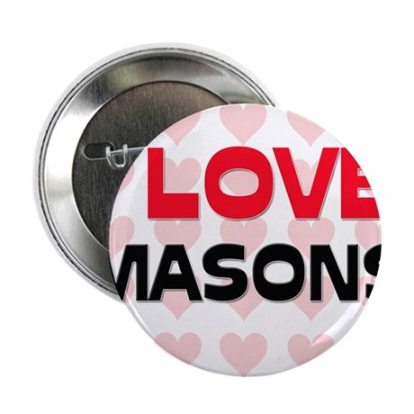 "I LOVE MASONS 2.25"" Button"