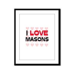 I LOVE MASONS Framed Panel Print
