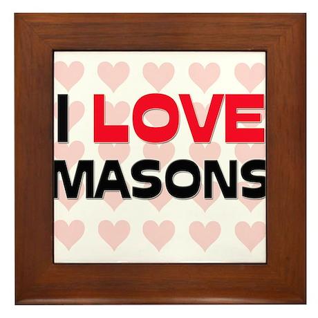 I LOVE MASONS Framed Tile