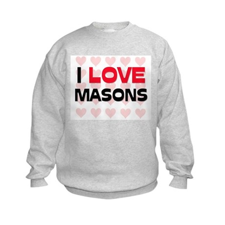 I LOVE MASONS Kids Sweatshirt