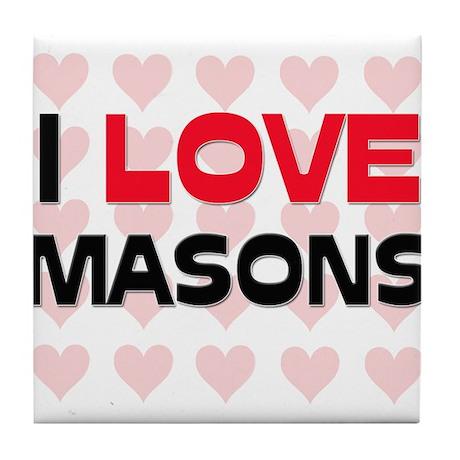 I LOVE MASONS Tile Coaster