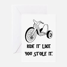 RIDE IT LIKE YOU STOLE IT Greeting Cards (Pk of 10