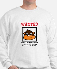 WANTED: JUMPING ON THE BED Sweatshirt
