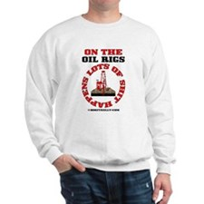Shit Happens On The Oil Rigs Sweatshirt