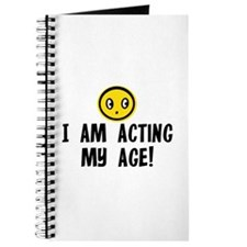 I AM ACTING MY AGE! Journal