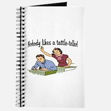 NOBODY LIKES A TATTLE-TELLER Journal