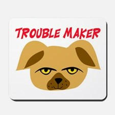 TROUBLE MAKER Mousepad