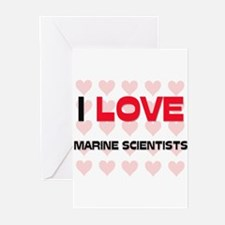 I LOVE MARINE SCIENTISTS Greeting Cards (Pk of 10)
