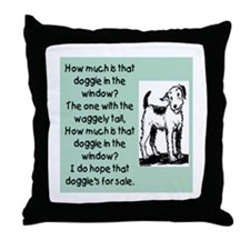HOW MUCH IS THAT DOGGIE Throw Pillow